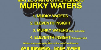 Mat le Star & Chris Peinado 'Murky Waters'