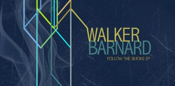 Walker Barnard 'Follow the Smoke EP'