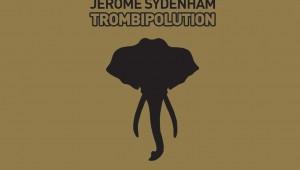 Jerome Sydenham 'Trombipolution EP'