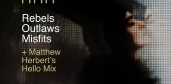 Lilian Hak 'Rebels Outlaws Misfits (with Matthew Herbert remixes)'