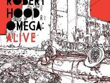Robert Hood 'Omega Alive'