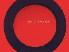 CHOICE CUT – John Tejada 'Parabolas'