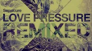 Sepalcure 'Love Pressure (XI, Falty DL, Jimmy Edgar, Daedelus, Lando Kai remixes)'