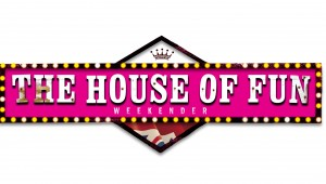 House of Fun Weekender