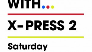 X Press 2 set for A Night With… London