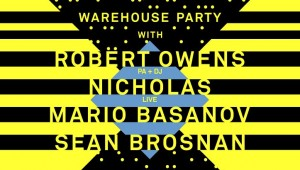 Win tickets to Needwant Warehouse Party with Robert Owens, Nicholas Live, Mario Basanov