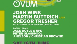 Josh Wink brings his Ovum Recordings to London w/ Martin Buttrich & Gregor Tresher headlining…