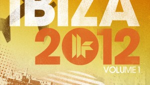 Toolroom Records Ibiza 2012 Vol. 1