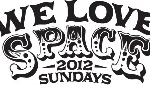 WE LOVE…2012 LINE-UPS… Every Sunday from June 10th – 30th September