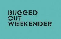 buggedoutweekender-2013