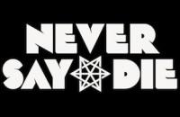 neversaydie