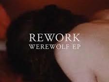 Rework 'Werewolf EP'