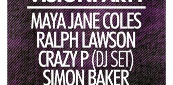 2020Vision Parties with Maya Jane Coles, Crazy P,  Ralph Lawson and more