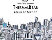 Thermal Bear 'Could Be Nice EP'