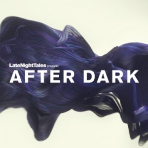 Late_Night_Tales_Presents_After_Dark_Artwork