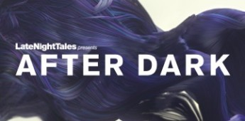 Various Artists 'Late Night Tales: After Dark'