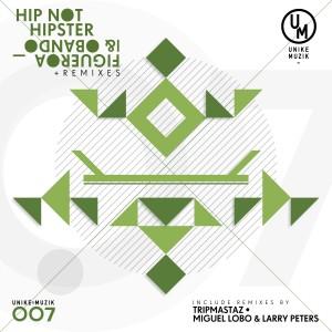 Figueroa n Obando_Hip Not Hipster UM 007_12inch cover