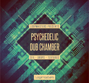 Psychedelic Dub Chamber producer pack from Loopmasters