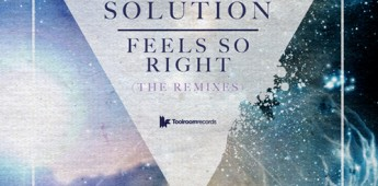 "Solution ""Feels So Right (Remixes)"""