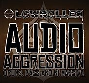 Lowroller – Audio Agression