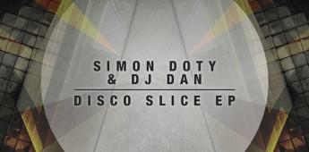"Simon Doty & DJ Dan ""Disco Slice EP"""