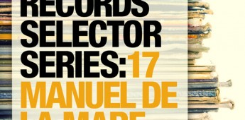 Toolroom Records Selector Series: 17 Manuel De La Mare
