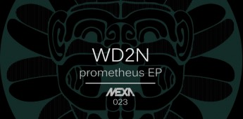 WD2N – Prometheus EP – MEXA Records