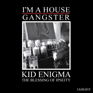 IAHG015 - KID ENIGNA - THE BLESSING OF IPSEITY