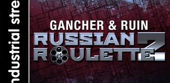 Gancher & Ruin 'Russian Roulette Vol. 2'