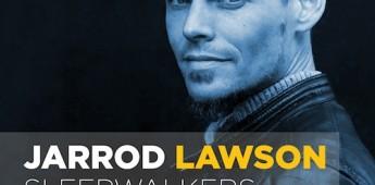 Jarrod Lawson 'Sleepwalkers' (Opolopo Remix)
