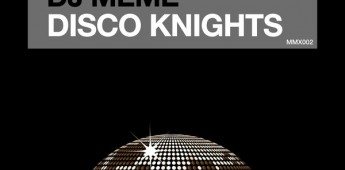 DJ Meme 'Disco Knights' Memix Recordings