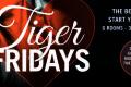 I Love Fridays at Tiger London