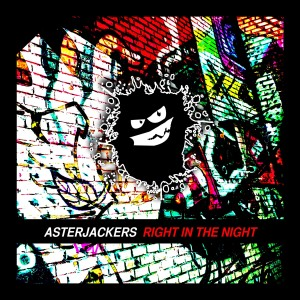 ASTERJACKERS - Right In The Night