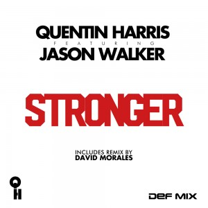 Quentin Harris Featuring Jason Walker - Stronger 1000 x 1000 copy
