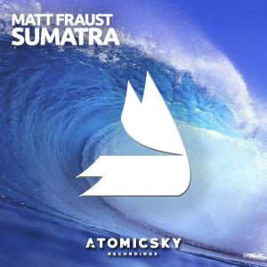 Matt Fraust - Sumatra