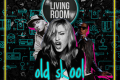 Old Skool @ TheLivingRoomDXB Friday 26 August 2016