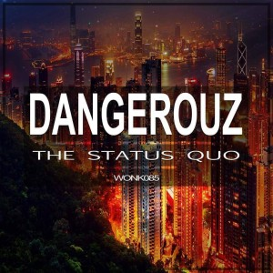 dangerouz-the-status-quo-ep