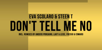 Eva Scolaro & Steen T 'Don't Tell Me No' Francestic Deep