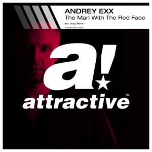 andrey-exx-the-man-with-the-red-face-ben-delay-remix