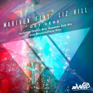 mariven-feat-liz-hill-bewild-records-get-here