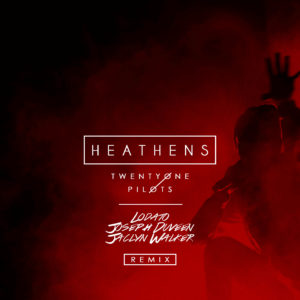 twentyone-pilots-heathens-lodato-joseph-duveen-jaclyn-walker-remix