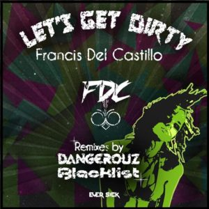 francis-del-castillo-lets-get-dirty-dangerouz-remix