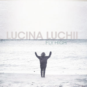 Lucina Luchii - Fly High