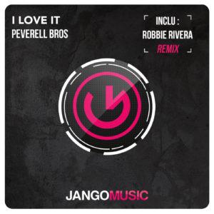 Peverell Bros - I Love It (Robbie Rivera Remix)