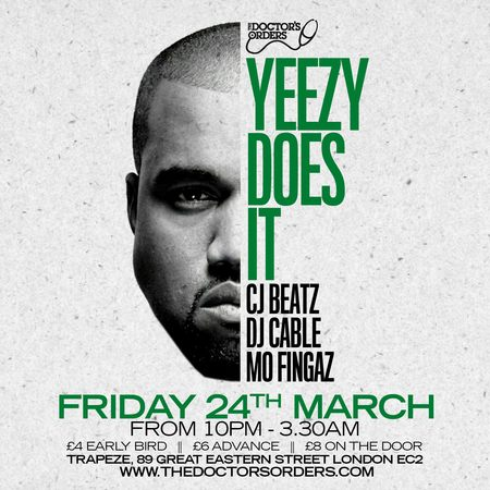 Yeezy Does It - Kanye West Party @ Trapeze, Shoreditch - Friday 24th March