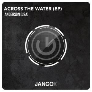 Anderson (Jango Music) - Across The Water EP