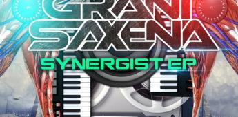 Grant Saxena – Synergist EP