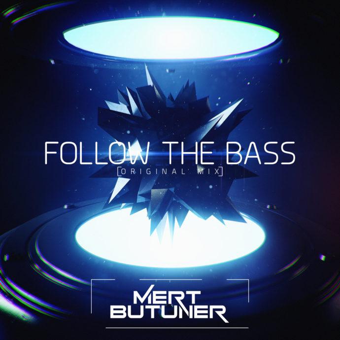 Mert Butuner - Follow The Bass