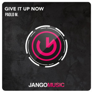 Paolo M. - Give It Up Now