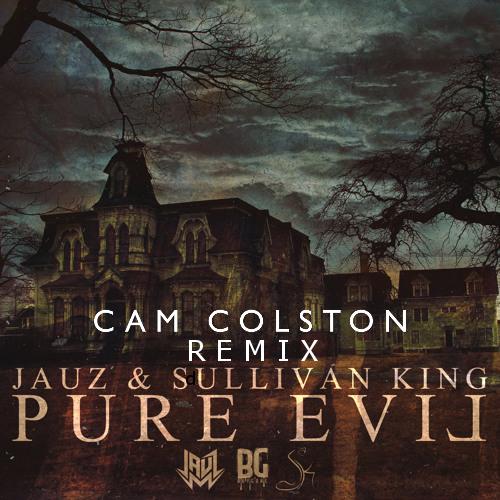 Jauz & Sullivan King - Pure Evil (Cam Colston Remix)